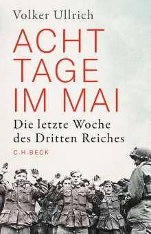 Volker Ullrich: Acht Tage im Mai, Buch