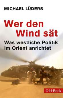 Michael Lüders: Wer den Wind sät, Buch