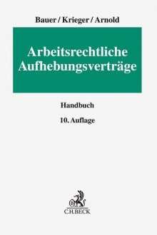 Jobst-Hubertus Bauer: Arbeitsrechtliche Aufhebungsverträge, Buch