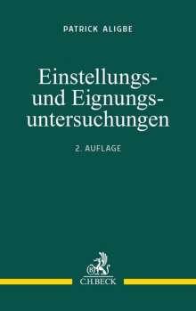 Patrick Aligbe: Einstellungs- und Eignungsuntersuchungen, Buch