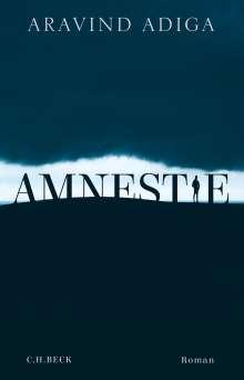 Aravind Adiga: Amnestie, Buch