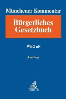 Münchener Kommentar zum Bürgerlichen Gesetzbuch  Bd. 8a: WEG nF, Buch