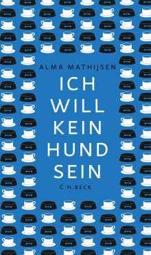 Alma Mathijsen: Ich will kein Hund sein, Buch