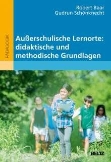 Robert Baar: Außerschulische Lernorte: didaktische und methodische Grundlagen, Buch