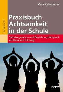 Vera Kaltwasser: Praxisbuch Achtsamkeit in der Schule, Buch