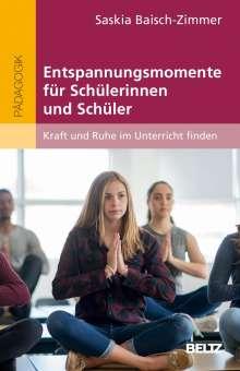 Saskia Baisch-Zimmer: Entspannungsmomente für Schülerinnen und Schüler, Buch