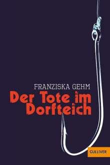 Franziska Gehm: Der Tote im Dorfteich, Buch