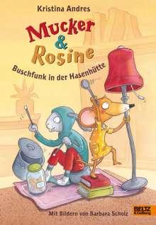 Kristina Andres: Mucker und Rosine Buschfunk in der Hasenhütte, Buch