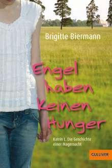 Brigitte Biermann: Engel haben keinen Hunger, Buch