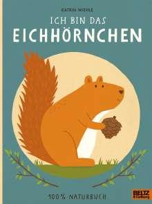 Katrin Wiehle: Ich bin das Eichhörnchen, Buch