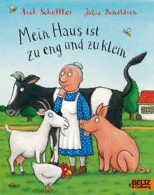 Axel Scheffler: Mein Haus ist zu eng und zu klein, Buch