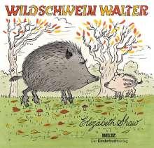 Elizabeth Shaw: Wildschwein Walter, Buch