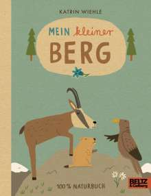Katrin Wiehle: Mein kleiner Berg, Buch