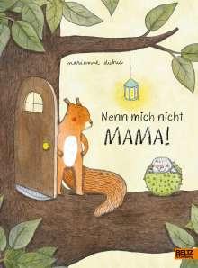 Marianne Dubuc: Nenn mich nicht Mama!, Buch