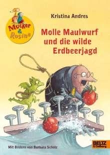 Kristina Andres: Molle Maulwurf und die wilde Erdbeerjagd, Buch