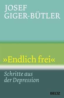 Josef Giger-Bütler: »Endlich frei«, Buch