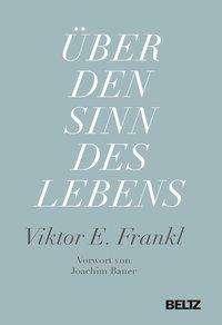 Viktor E. Frankl: Über den Sinn des Lebens, Buch