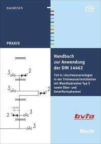 Löschwasseranlagen in der Trinkwasserinstallation mit Wandhydranten Typ S sowie Über- und Unterflurhydranten (DIN 1988), Buch