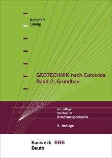Hans-Georg Kempfert: Geotechnik nach Eurocode Band 2: Grundbau, Buch