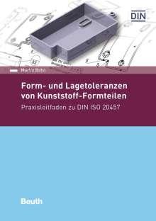 Martin Bohn: Form- und Lagetoleranzen von Kunststoff-Formteilen, Buch