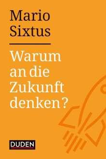 Mario Sixtus: Warum an die Zukunft denken?, Buch
