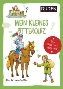 Andrea Weller-Essers: Duden Minis (Band 42) - Mein kleines Ritterquiz /  VE mit 3 Exemplaren, Buch