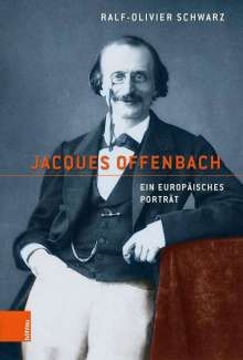 Ralf-Olivier Schwarz: Jacques Offenbach, Buch