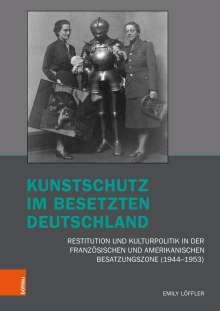 Emily Löffler: Kunstschutz im besetzten Deutschland, Buch