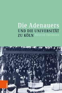 Heidrun Edelmann: Die Adenauers und die Universität zu Köln, Buch