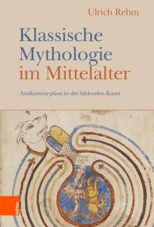 Ulrich Rehm: Klassische Mythologie im Mittelalter, Buch