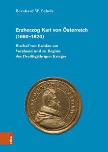 Bernhard W. Scholz: Erzherzog Karl von Österreich (1590-1624), Buch