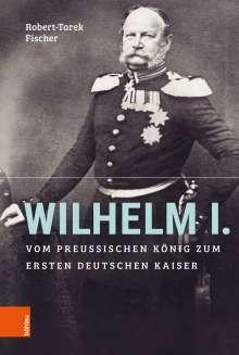 Robert-Tarek Fischer: Wilhelm I., Buch