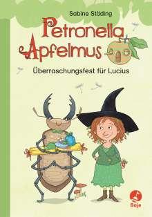 Sabine Städing: Petronella Apfelmus - Überraschungsfest für Lucius, Buch