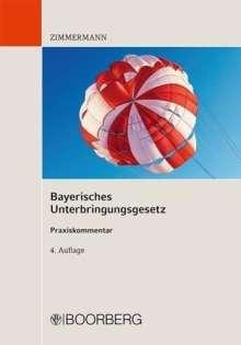 Walter Zimmermann: Bayerisches Unterbringungsgesetz - Praxiskommentar, Buch