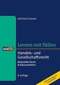 Winfried Schwabe: Lernen mit Fällen: Handels- und Gesellschaftsrecht, Buch