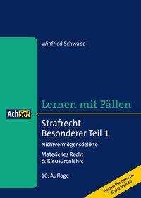 Winfried Schwabe: Lernen mit Fällen Strafrecht Besonderer Teil 1. Nichtvermögensdelikte, Buch