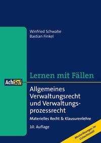 Winfried Schwabe: Allgemeines Verwaltungsrecht und Verwaltungsprozessrecht, Buch