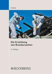 Jörg Cicha: Die Ermittlung von Brandursachen, Buch