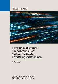 Christoph Keller: Telekommunikationsüberwachung und andere verdeckte Ermittlungsmaßnahmen, Buch