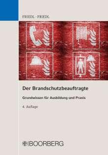 Wolfgang J. Friedl: Der Brandschutzbeauftragte, Buch