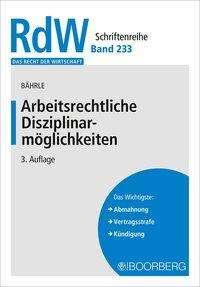 Ralph Jürgen Bährle: Arbeitsrechtliche Disziplinarmöglichkeiten, Buch
