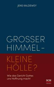 Jens Kaldewey: Großer Himmel - kleine Hölle?, Buch