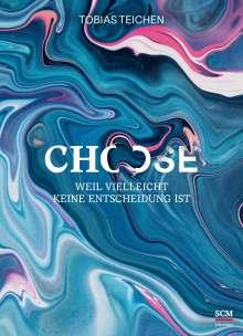 Tobias Teichen: Choose, Buch