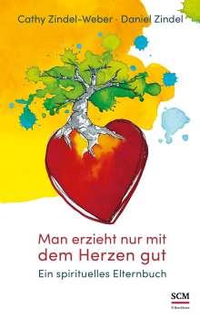Cathy Zindel-Weber: Man erzieht nur mit dem Herzen gut, Buch