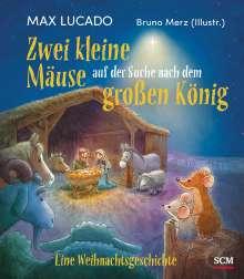 Max Lucado: Zwei kleine Mäuse auf der Suche nach dem großen König, Buch