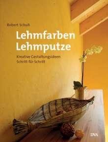 Robert Schuh: Lehmfarben Lehmputze, Buch