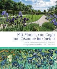 Roland Doschka: Mit Monet, van Gogh und Cézanne im Garten, Buch