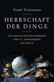 Frank Trentmann: Herrschaft der Dinge, Buch