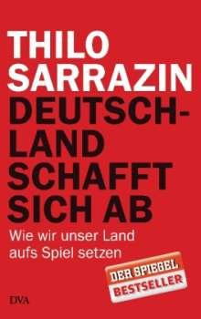 Thilo Sarrazin: Deutschland schafft sich ab, Buch