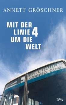 Annett Gröschner: Mit der Linie 4 um die Welt, Buch